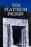 The Platinum Prison