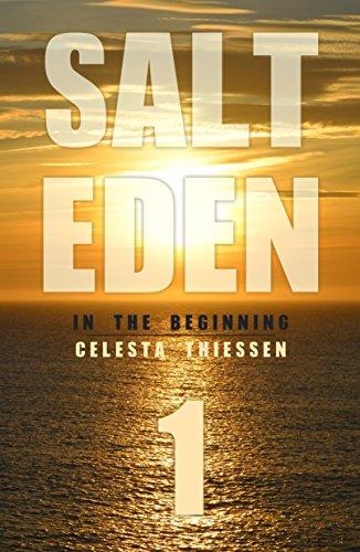 In The Beginning (Salt Eden Book 1) (English Edition) par Celesta Thiessen