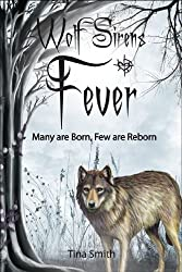 Wolf Sirens #2: Fever: Many are Born, Few are Reborn