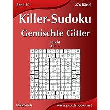 Killer-Sudoku Gemischte Gitter - Leicht - Band 20 - 276 Rätsel: Volume 20