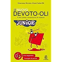 Il nuovo Devoto-Oli junior. Il mio primo vocabolario di italiano. Ediz. ad alta leggibilità PDF Libri