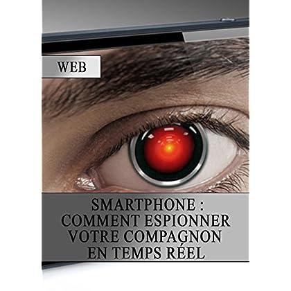 Smartphone : Comment Espionner votre Compagnon en Temps Réel