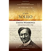 John Solilo: Umoya Wembongi Collected Poems 1922-1935 (Publications of the Opland Collection of Xhosa Literature, Band 3)