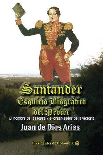 santander-esquicio-biografico-del-procer-hombre-de-las-leyes-y-organizador-de-la-victoria