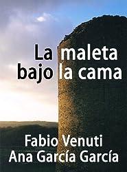 La maleta bajo la cama (Spanish Edition)
