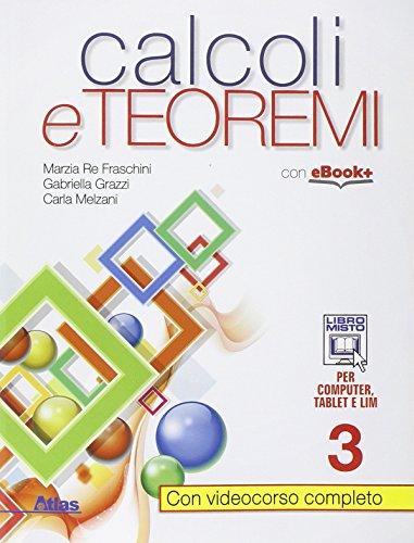 Calcoli e teoremi. Per gli Ist. tecnci. Con e-book. Con espansione online: 3