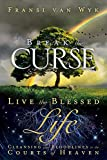 Break the Curse, Live the Blessed Life: Cleansing your Bloodlines in the Courts of Heaven (English Edition)