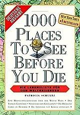 1000 Places to see before you die: Die Lebensliste für den Weltreisenden