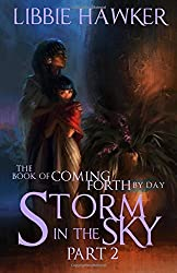 Storm in the Sky: The Book of Coming Forth by Day: Part 2: Volume 2 by Libbie Hawker (2015-07-31)