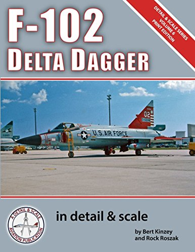 F-102 Delta Dagger in Detail & Scale (Detail & Scale Series, Band 6) - Air Force Serie