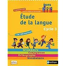 Etude de la langue : Cycle 3 (Par mots et par phrases)