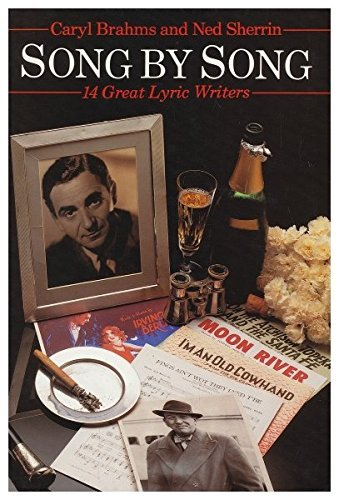 song-by-song-the-lives-and-work-of-14-great-lyric-writers-by-caryl-brahms-1984-06-02