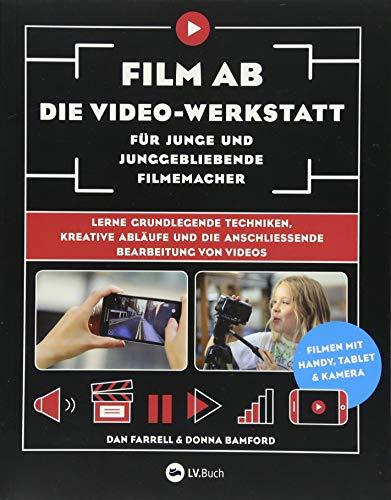 Film ab - Die Video-Werkstatt für junge und junggebliebene Filmemacher: Lerne grundlegende Techniken, kreative Abläufe und die anschließende Bearbeitung von Videos.