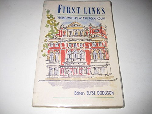First Lines: Young Writers at the Royal Court - Elyse Sammlung