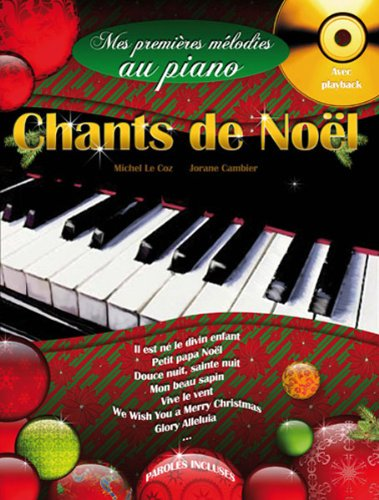 Mes premieres melodies au piano chants de Noël