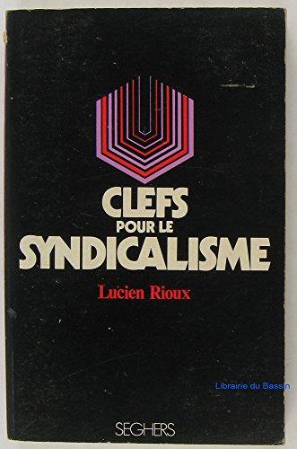 Clefs pour le syndicalisme.