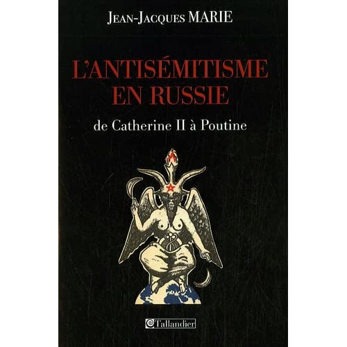 L'antisémitisme en Russie de Catherine II à Poutine