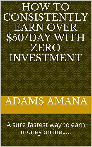 how-to-consistently-earn-over-50-day-with-zero-investment-a-sure-fastest-way-to-earn-money-online