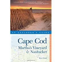 Explorer's Guide Cape Cod, Martha's Vineyard & Nantucket (Ninth Edition) (Explorer's Complete) by Kim Grant (2011-05-02)