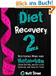 Diet Recovery 2: Restoring Mind and M...