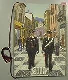 Calendario dell' Arma die Carabinieri. 2005.