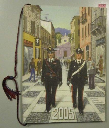 Calendario dell\' Arma die Carabinieri. 2005.