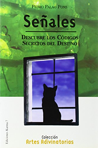 Señales : descubre los códigos secretos del destino (Artes Advinatorias / Divination Arts)