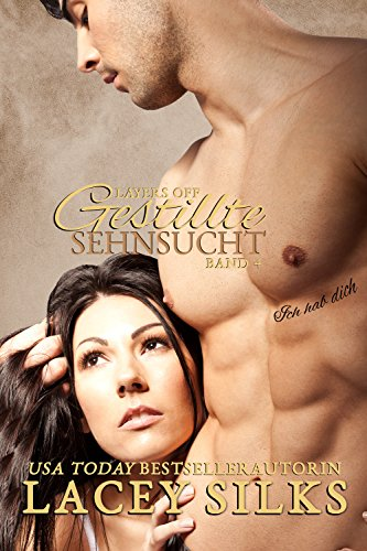 Layers Off: Gestillte Sehnsucht: Layers-Reihe, Band 4 (Layers Reihe) (English Edition)