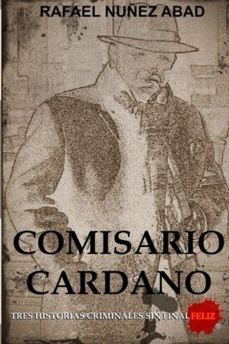Comisario Cardano: Tres historias criminales sin final feliz