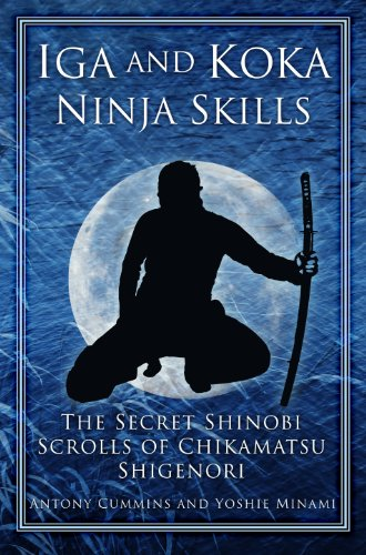 Iga and Koka Ninja Skills: The Secret Shinobi Scrolls of ...