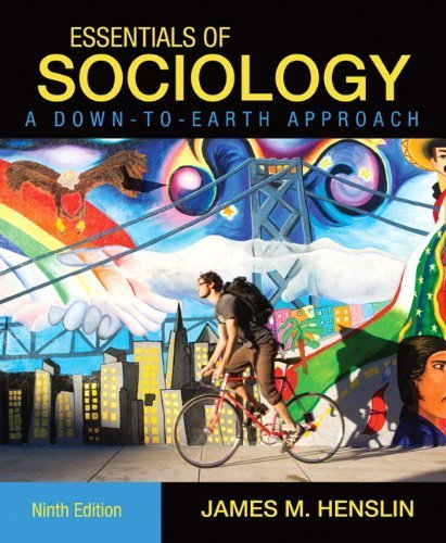 Essentials of Sociology, A Down-to-Earth Approach (9th Edition) by Henslin, James M. (2010) Paperback