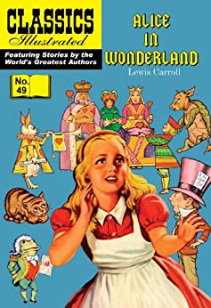 Alice in Wonderland (with panel zoom) 			 - Classics Illustrated par [Carroll, Lewis]