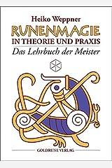 Runenmagie in Theorie und Praxis: Das Lehrbuch der Meister Taschenbuch