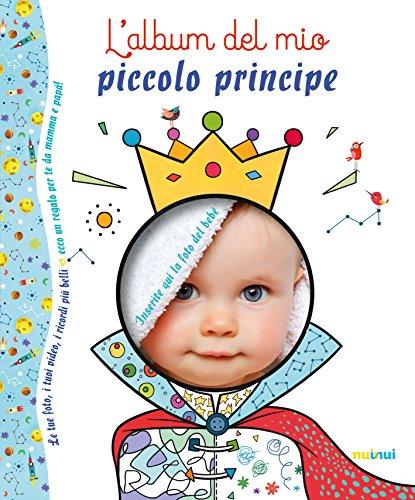 L'album del mio piccolo principe. Ediz. a colori
