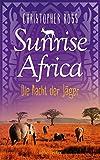 Sunrise Africa: Die Nacht der Jäger - Christopher Ross