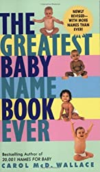 Greatest Baby Name Book Ever Rev Ed, The by Carol McD. Wallace (2004-07-27)