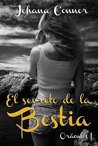 El secreto de la Bestia. Oráculos I. por Johana Connor