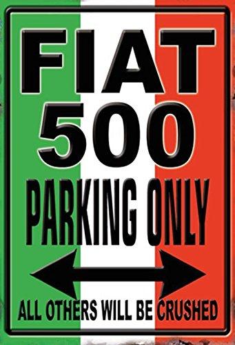 Schatzmix FIAT 500 Parking only blechschild