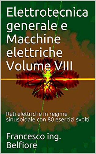 elettrotecnica-generale-e-macchine-elettriche-volume-viii-reti-elettriche-in-regime-sinusoidale-con-