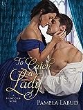 To Catch a Lady: A Hunt Club Novel