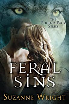 Feral Sins (The Phoenix Pack Series Book 1) (English Edition) de [Wright, Suzanne]