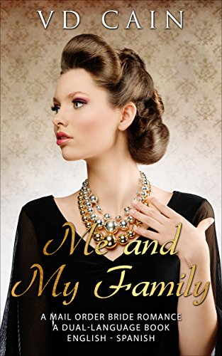 A Mail Order Bride Romance: Me and My Family (A Dual-Language Book - English to Spanish) (English Edition)