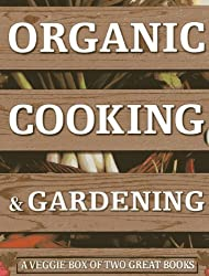 Organic Cooking & Gardening: A Veggie Box of Two Great Books: The Ultimate Boxed Book Set for the Organic Cook and Gardener: How to Grow Your Own ... It To Create Wholesome Meals For Your Family by Spevack, Ysanne, Lavelle, Christine, Lavelle, Michael (2014) Hardcover