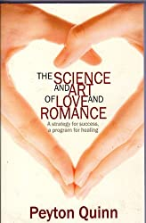 The Science & Art of Love and Romance: A Strategy for Success, a Program for Healing (English Edition)
