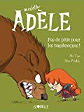 Mortelle Adèle, Tome 7 : Pas de pitié pour les nazebroques !