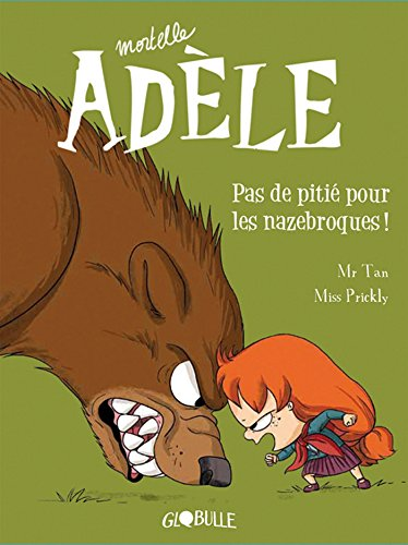 Mortelle Adèle, Tome 07: Pas de pitié pour les nazebroques