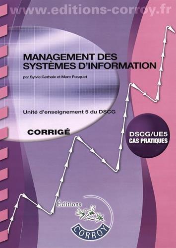 Management des systèmes d'information UE 5 du DSCG : Corrigé