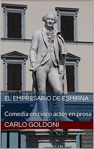 Ebooks El Empresario de Esmirna: Comedia en cinco actos en prosa Descargar Epub
