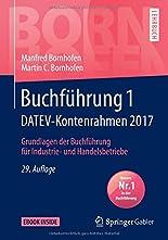 Buchführung 1 DATEV-Kontenrahmen 2017: Grundlagen der Buchführung für Industrie- und Handelsbetriebe (Bornhofen Buchführung 1 LB) hier kaufen