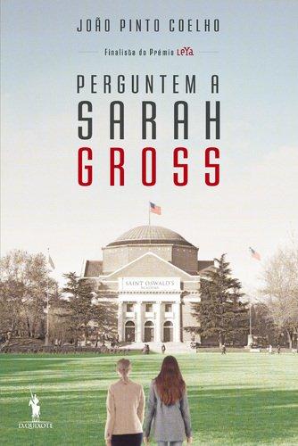 Perguntem A Sarah Gross por João Pinto Coelho